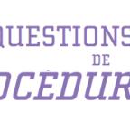 Questions de procédure